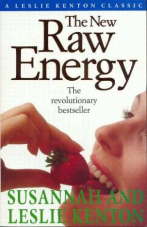 The New Raw Energy by Leslie Kenton