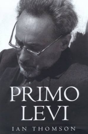 Primo Levi by Ian Thomson