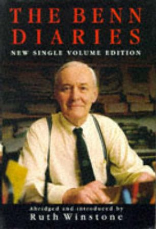 The Benn Diaries 1940-1990 by Tony Benn