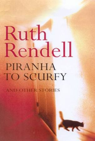 Piranha To Scurfy And Other Stories by Ruth Rendell