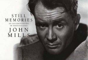 Still Memories by Sir John Mills