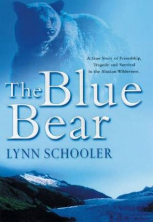 The Blue Bear by Lynn Schooler