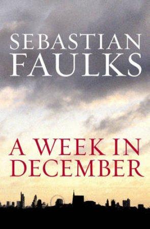 A Week in December by Sebastian Faulks