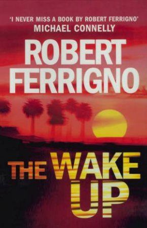 The Wake Up by Robert Ferrigno