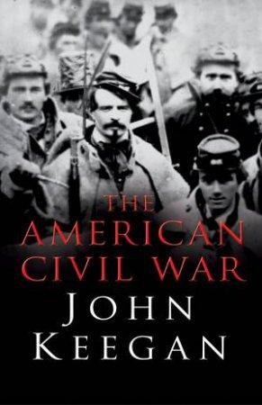 American Civil War by John Keegan