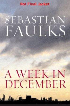 Week in December by Sebastian Faulks