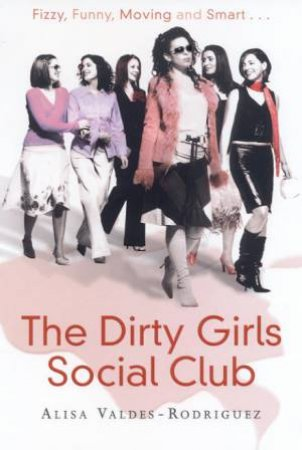 The Dirty Girls Social Club by Ali Valdes-Rodriguez