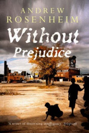 Without Prejudice by Andrew Rosenheim