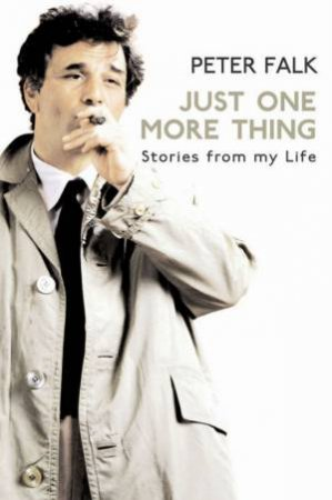 Just One More Thing: Stories From My Life by Peter Falk