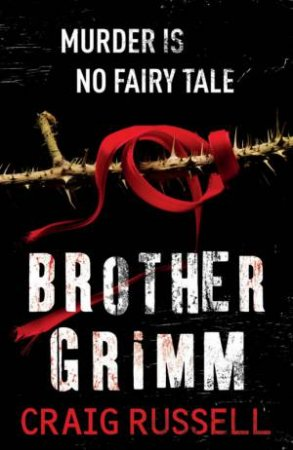 Brother Grimm:  Murder Is No Fairy Tale by Craig Russell