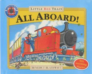 Little Red Train: All Aboard! by Benedict Blathwayt