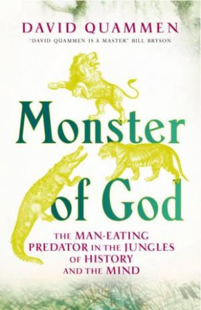 Monsters Of God by David Quammen