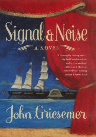 Signals & Noise by John Griesemer