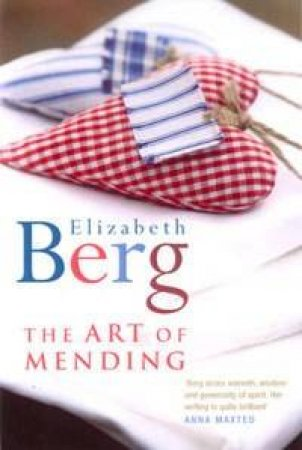 The Art Of Mending by Elizaberg Berg