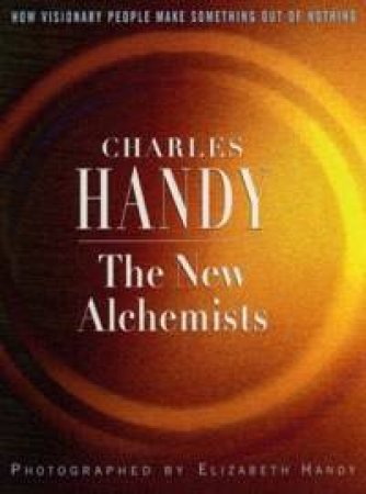 The New Alchemists by Charles Handy