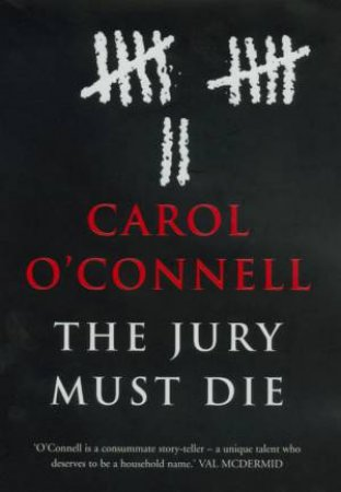 The Jury Must Die by Carol O'Connell