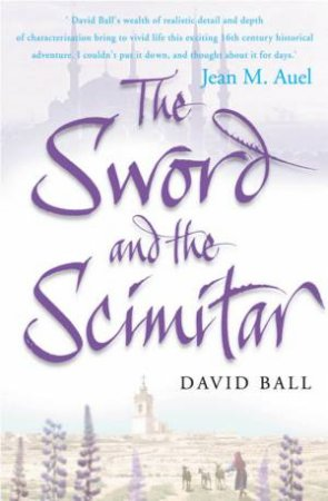 The Sword And The Scimitar by David Ball