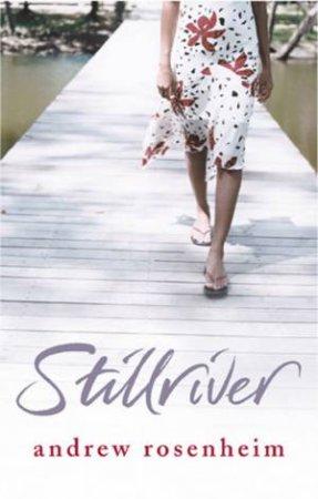 Stillriver by Andrew Rosenheim
