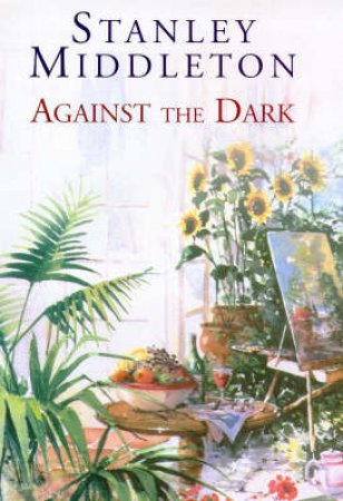 Against The Dark by Stanley Middleton