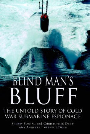 Blind Man's Bluff by Sherry Sontag & Christopher Drew & Annette Drew