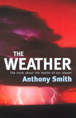 The Weather by Anthony Smith