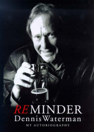 Reminder: Dennis Waterman by Dennis Waterman