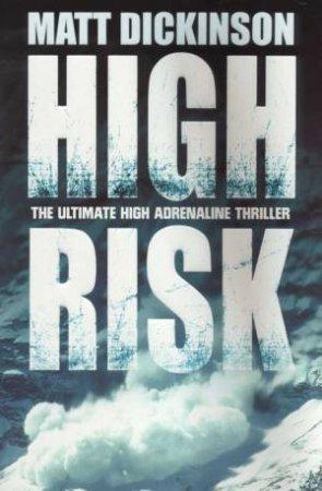 High Risk by Matt Dickinson