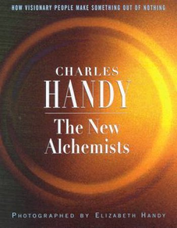 The New Alchemists by Charles & Elizabeth Handy