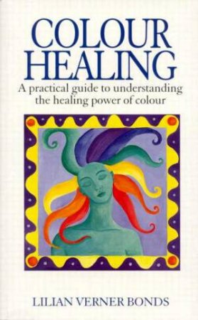 Colour Healing by Lilian Verner Bonds