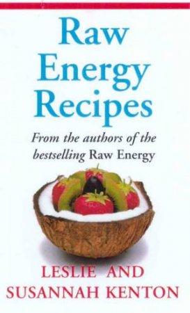 Raw Energy Recipes by Leslie & Susannah Kenton