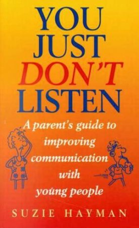 You Just Don't Listen by Suzie Hayman