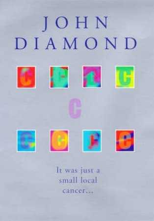 C - Because Cowards Get Cancer by J Diamond