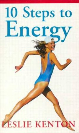Ten Steps To Energy by Leslie Kenton