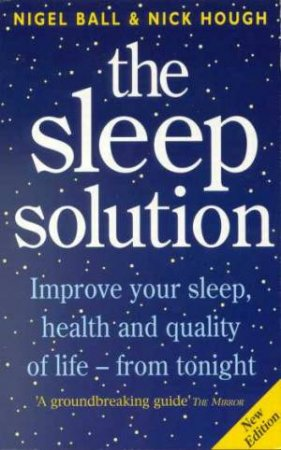 The Sleep Solution by Nigel Ball & Nick Hough