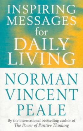 Inspiring Messages For Daily Living by Norman Vincent Peale