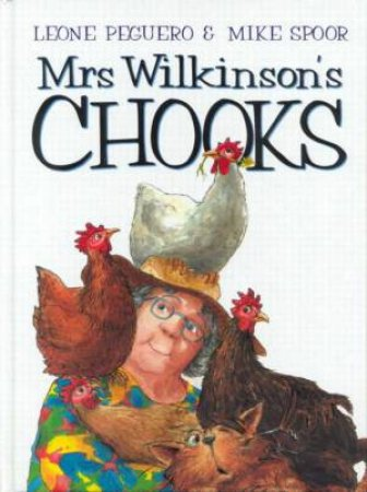 Mrs Wilkinson's Chooks by Leone Peguero