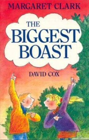 The Biggest Boast by Margaret Clark