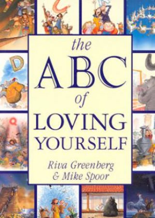 The ABC Of Loving Yourself by Rita Greenberg & Mike Spoor