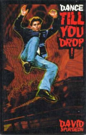 Dance Till You Drop! by David Spurgeon