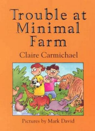 Trouble At Minimal Farm by Claire Carmichael