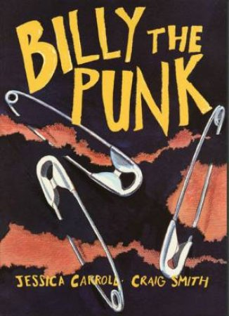 Billy The Punk by Jessica Carroll & Craig Smith