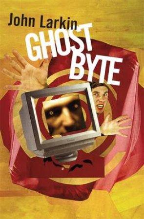 Ghost Byte by John Larkin