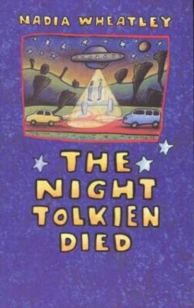 The Night Tolkien Died by Nadia Wheatley