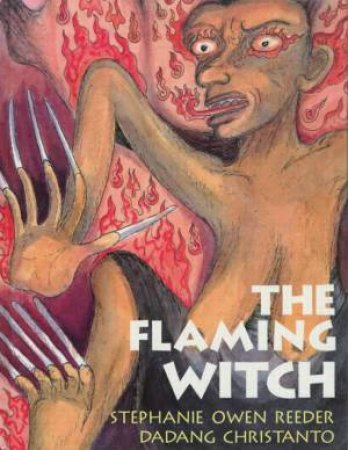 The Flaming Witch by Stephanie Owen Reeder & Dadang Christanto
