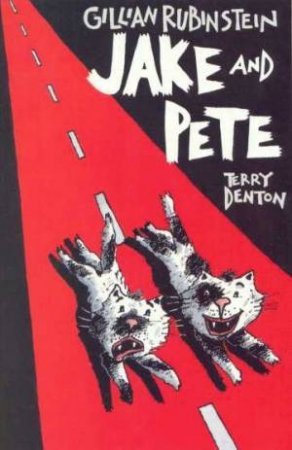 Jake And Pete by Gillian Rubinstein & Terry Denton