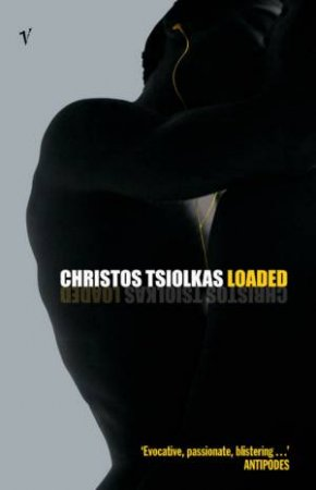 an analysis of loaded by christos tsiolkas Guests christos tsiolkas author of loaded, which was made into the feature film head-on, the jesus man and dead europe, which won the 2006 age fiction prize and the 2006 melbourne best writing award.