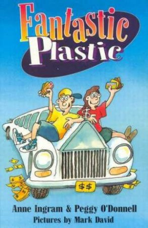 Fantastic Plastic by Anne Ingram & Peggy O'Donnell
