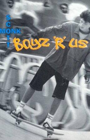 Boyz 'R' Us by Scott Monk