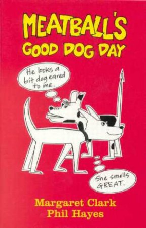 Meatball's Good Dog Day by Margaret Clark & Phil Hayes