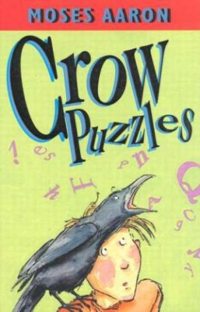 Crow Puzzles by Moses Aaron